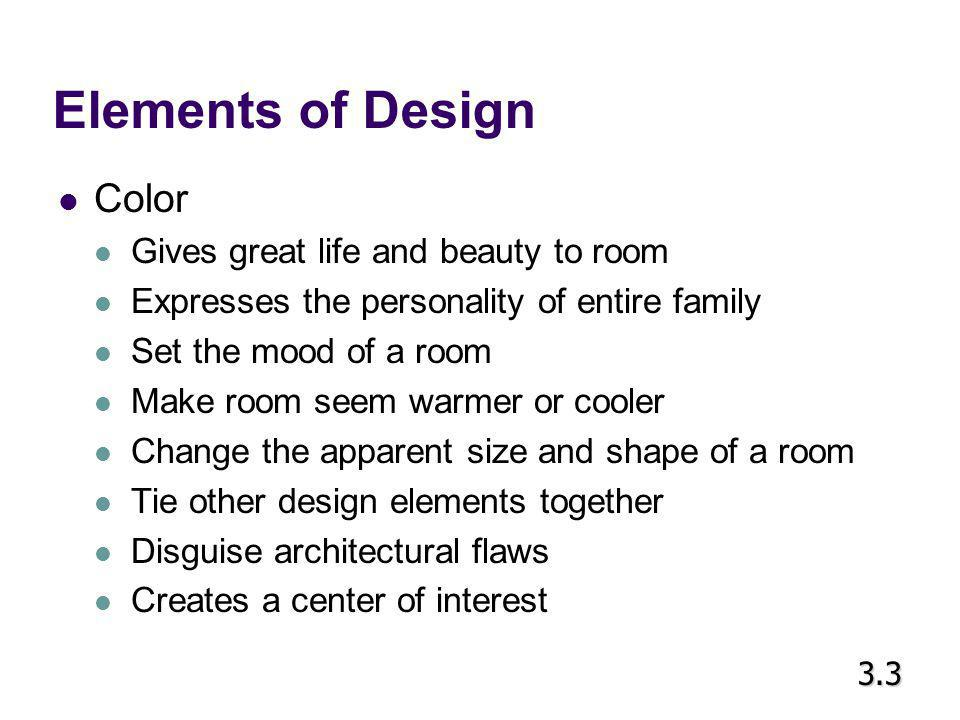 Elements of Design Color Gives great life and beauty to room