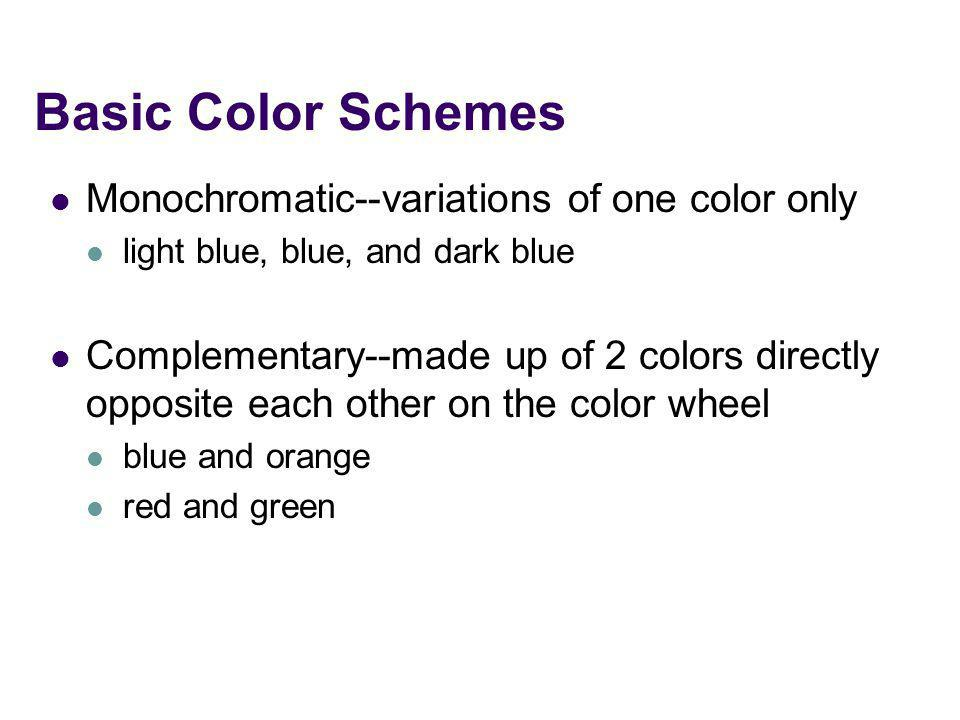 Basic Color Schemes Monochromatic--variations of one color only