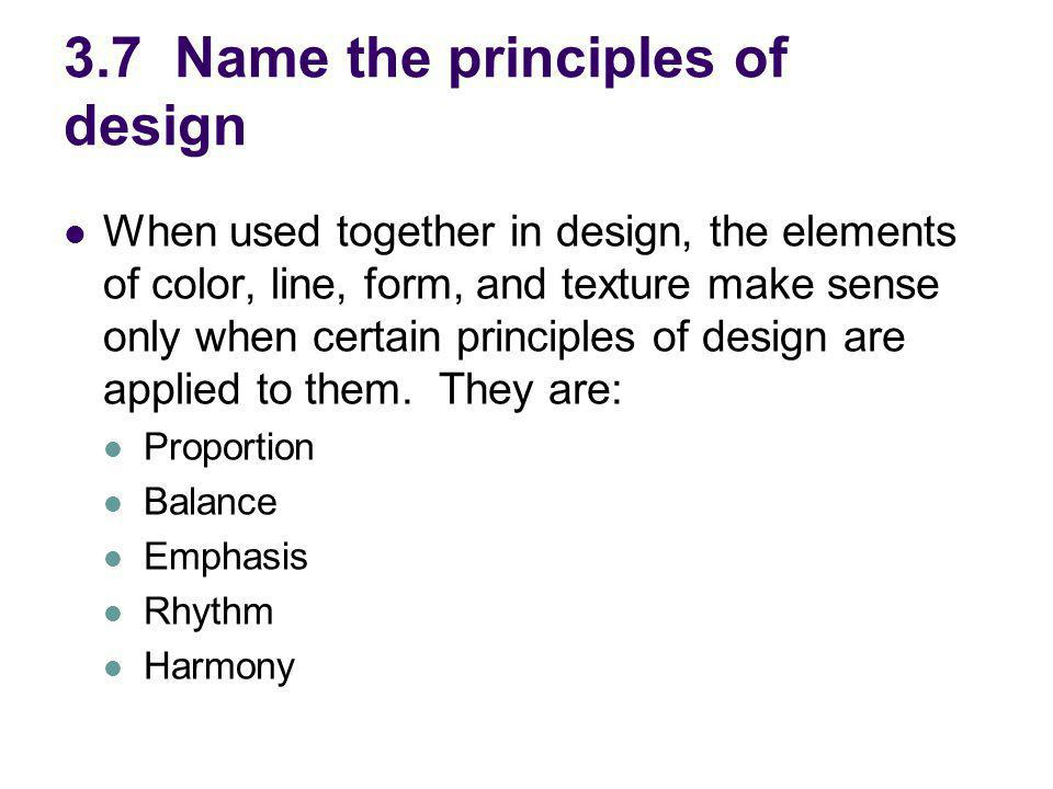 3.7 Name the principles of design