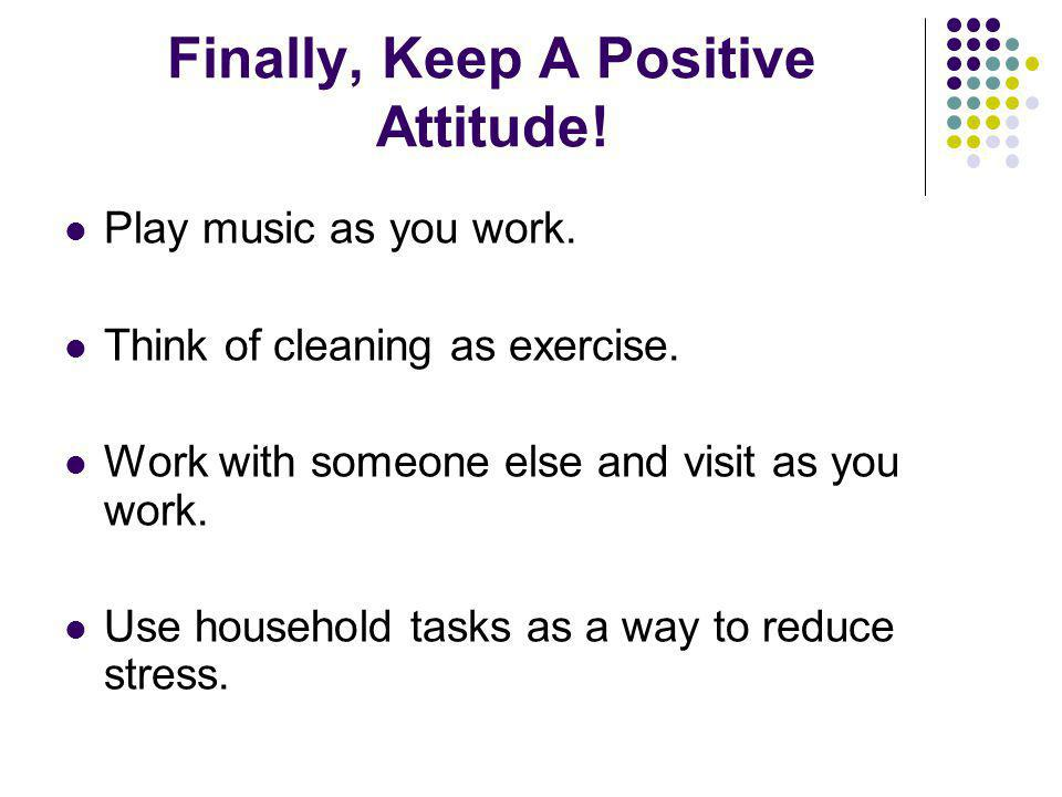 Finally, Keep A Positive Attitude!