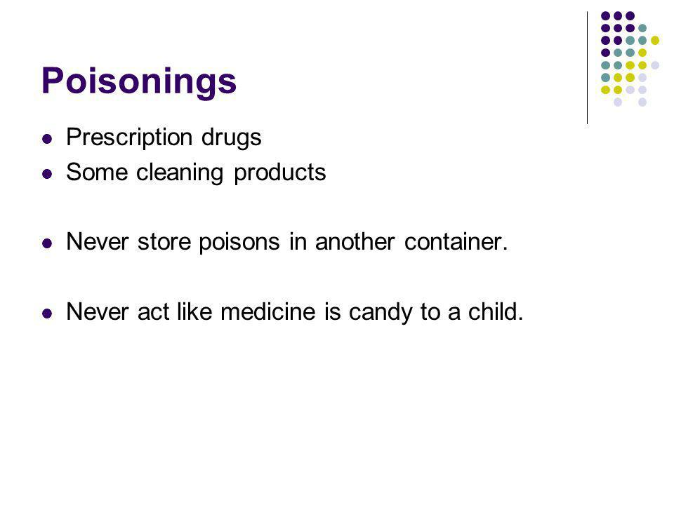 Poisonings Prescription drugs Some cleaning products