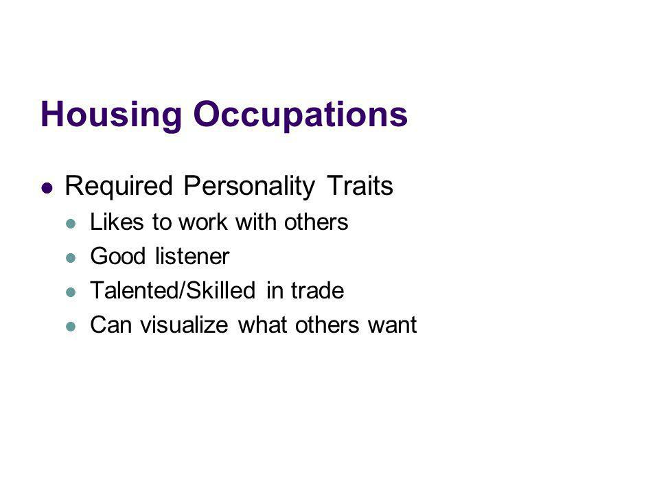 Housing Occupations Required Personality Traits