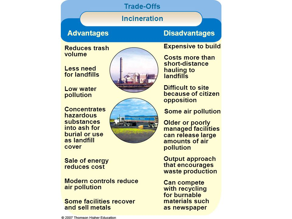 Trade-Offs Incineration Advantages Disadvantages Expensive to build