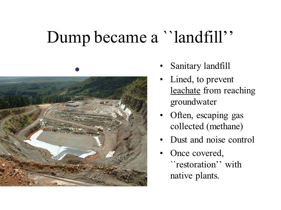 Dump became a ``landfill''