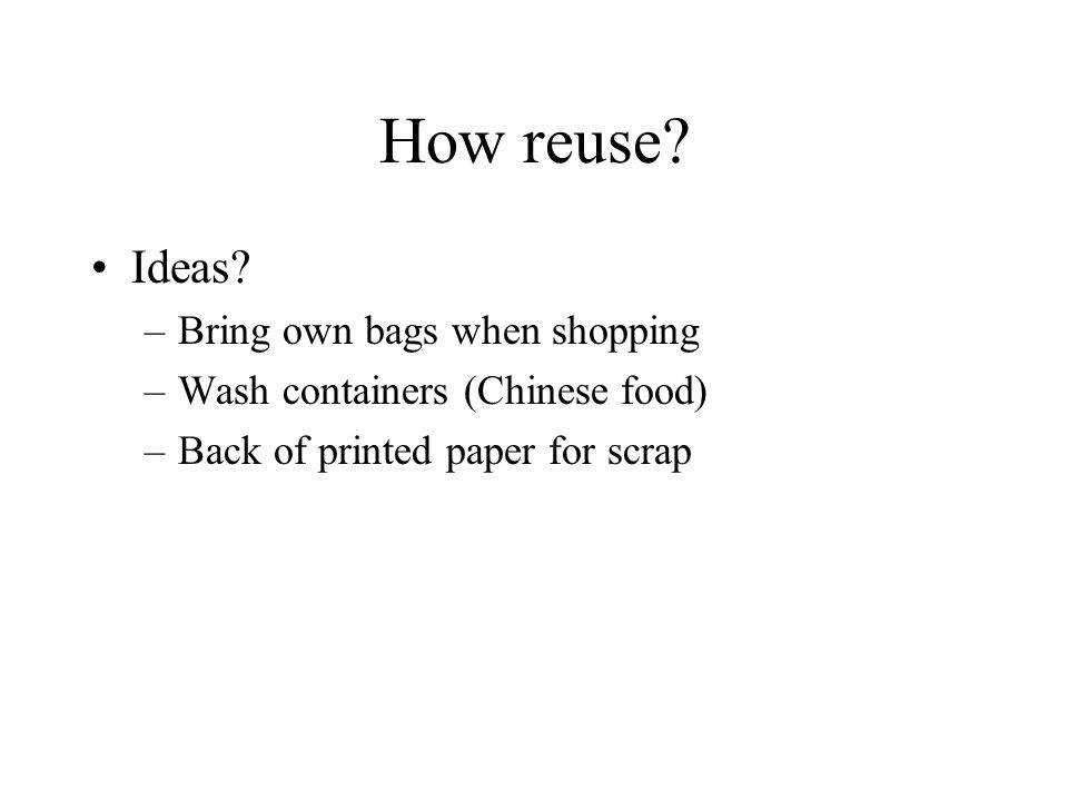 How reuse Ideas Bring own bags when shopping