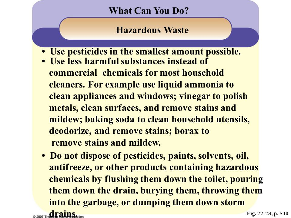 • Use pesticides in the smallest amount possible.