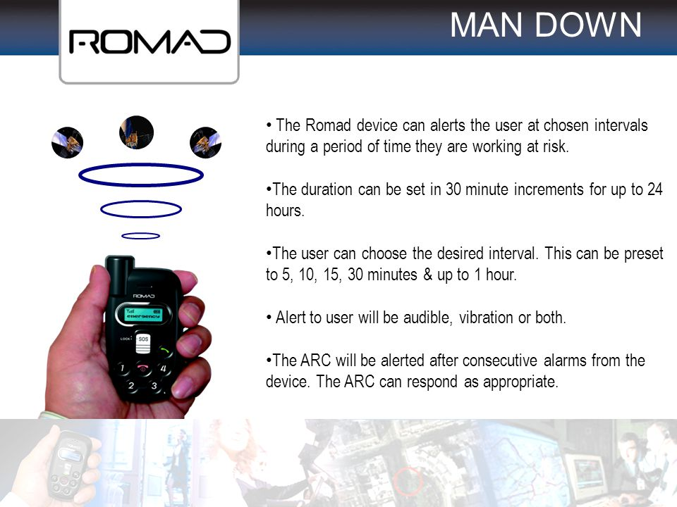 MAN DOWN The Romad device can alerts the user at chosen intervals during a period of time they are working at risk.