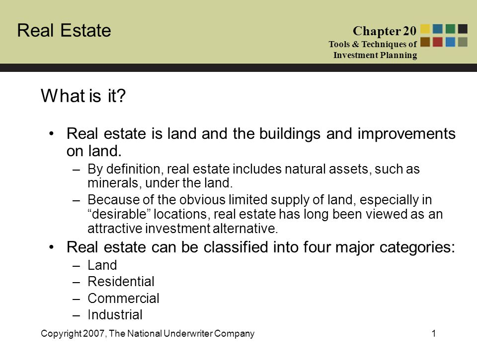 What is it Real estate is land and the buildings and improvements on land.
