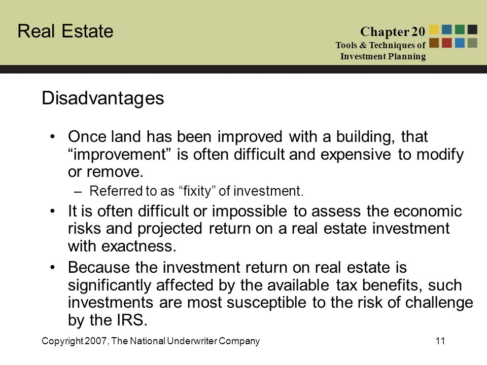 Disadvantages Once land has been improved with a building, that improvement is often difficult and expensive to modify or remove.