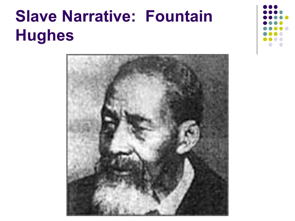 Slave Narrative: Fountain Hughes