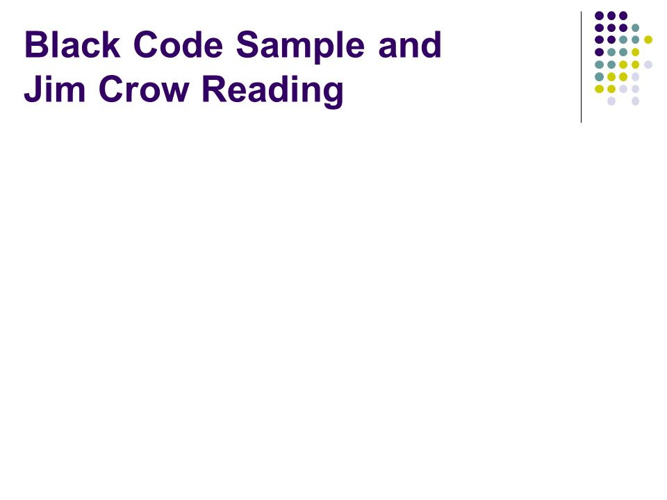 Black Code Sample and Jim Crow Reading