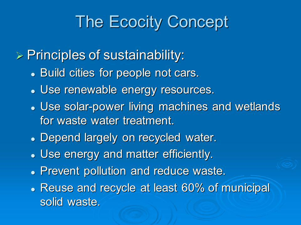 The Ecocity Concept Principles of sustainability: