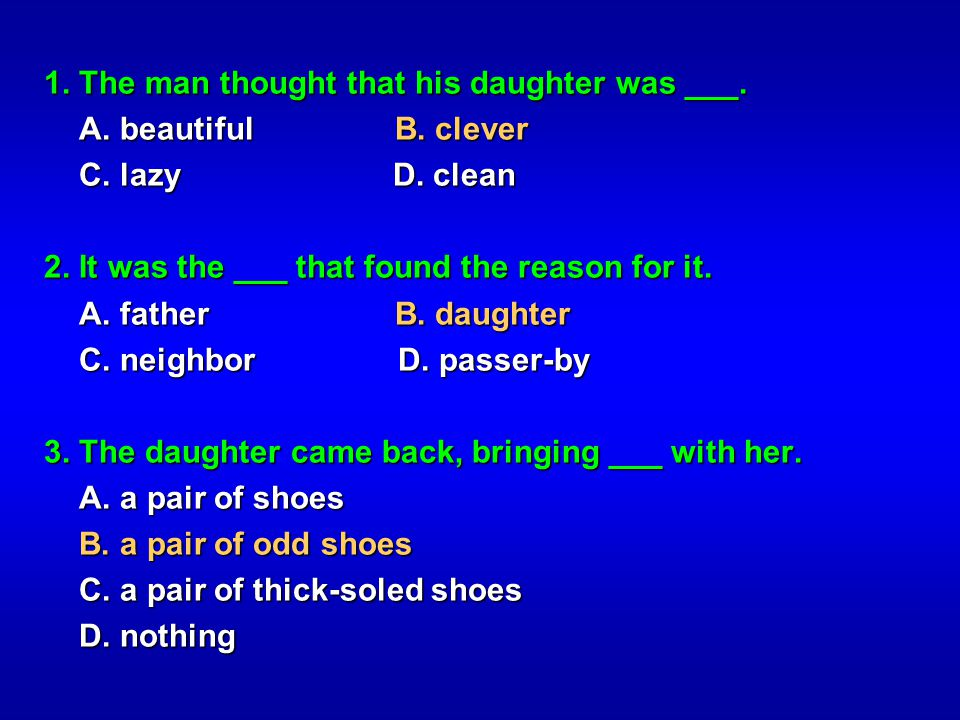1. The man thought that his daughter was ___.