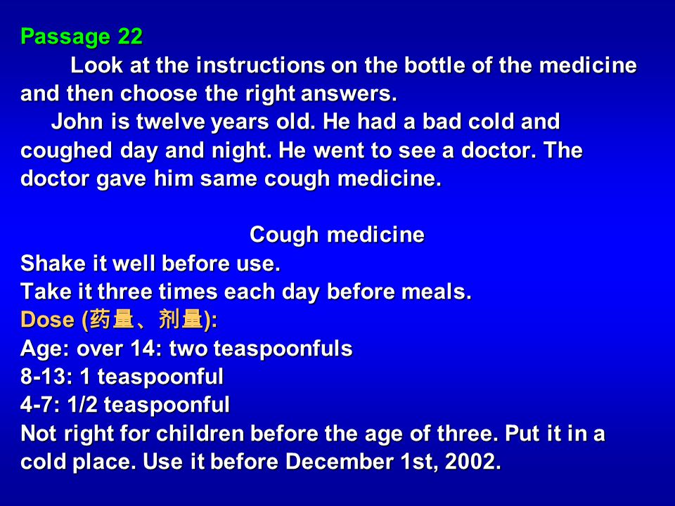Passage 22 Look at the instructions on the bottle of the medicine and then choose the right answers.