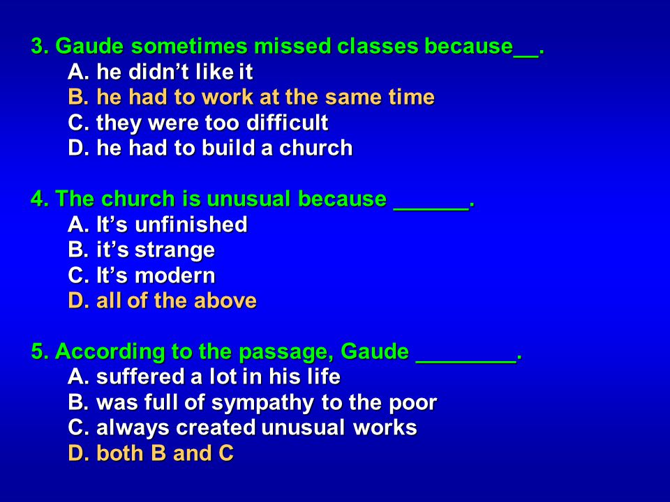 3. Gaude sometimes missed classes because__.