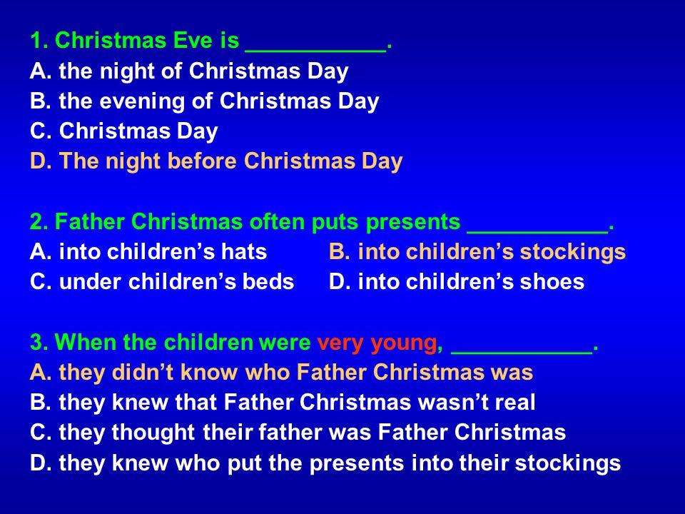 1. Christmas Eve is ___________.