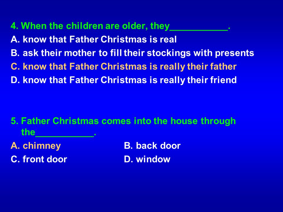 4. When the children are older, they___________.