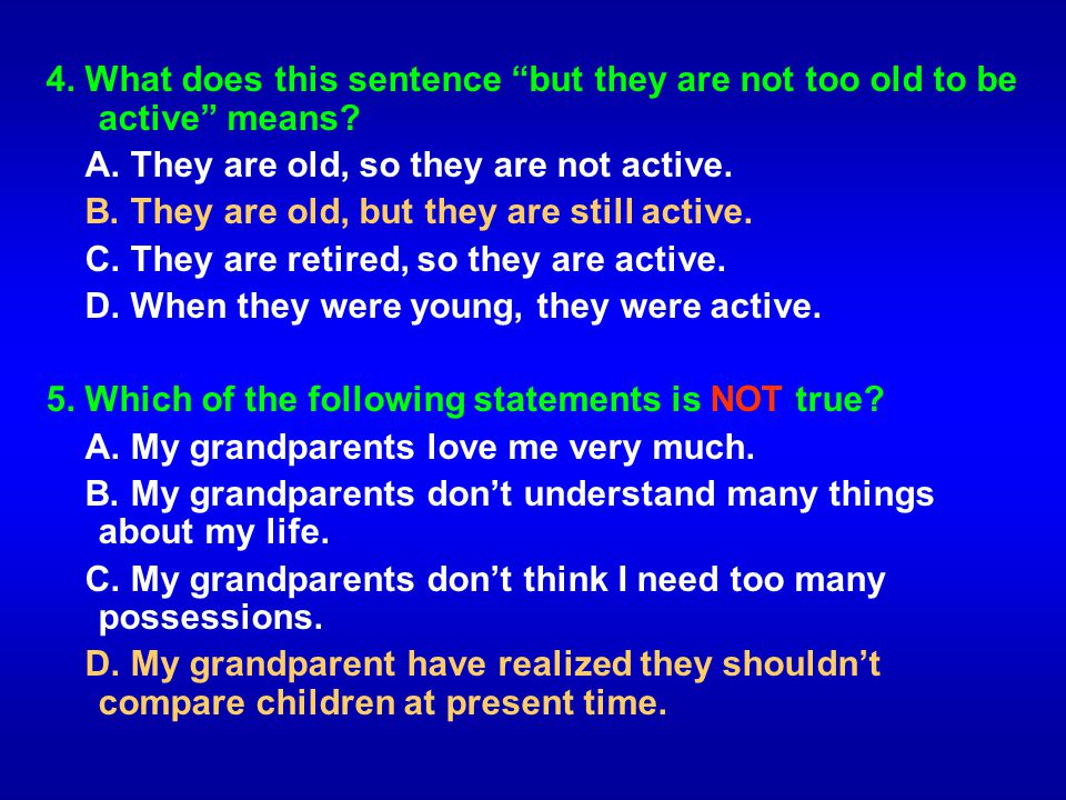 4. What does this sentence but they are not too old to be active means
