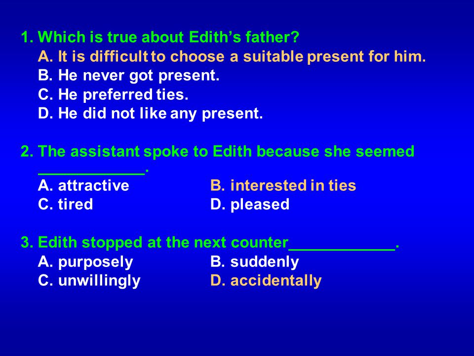 1. Which is true about Edith's father