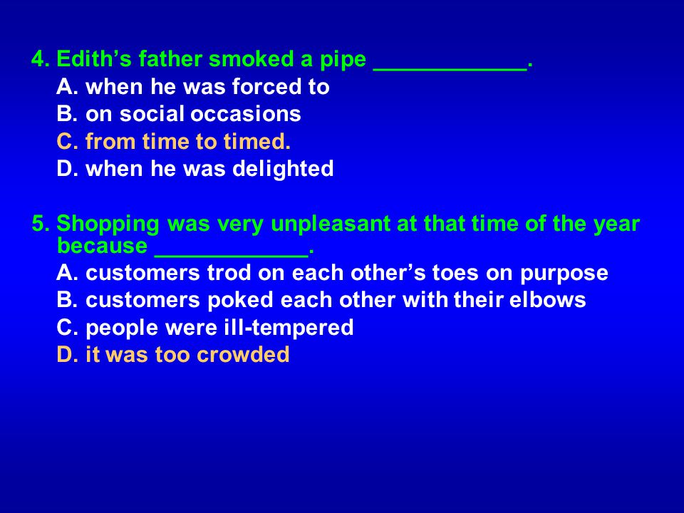 4. Edith's father smoked a pipe ____________.