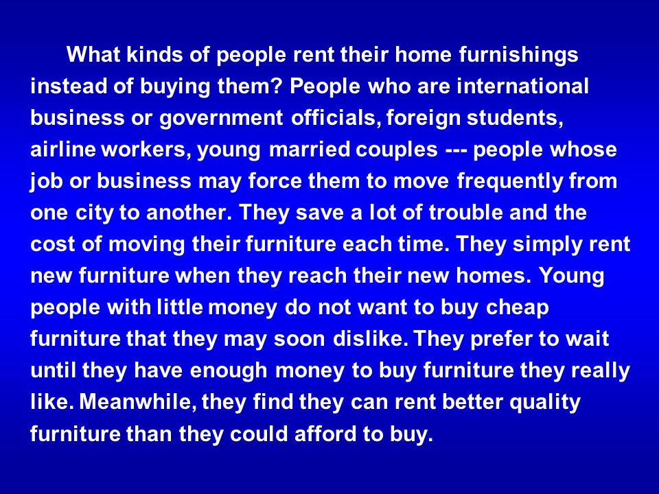 What kinds of people rent their home furnishings instead of buying them.