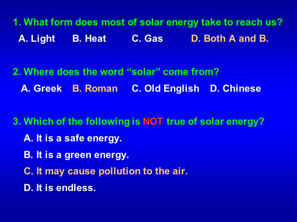 1. What form does most of solar energy take to reach us