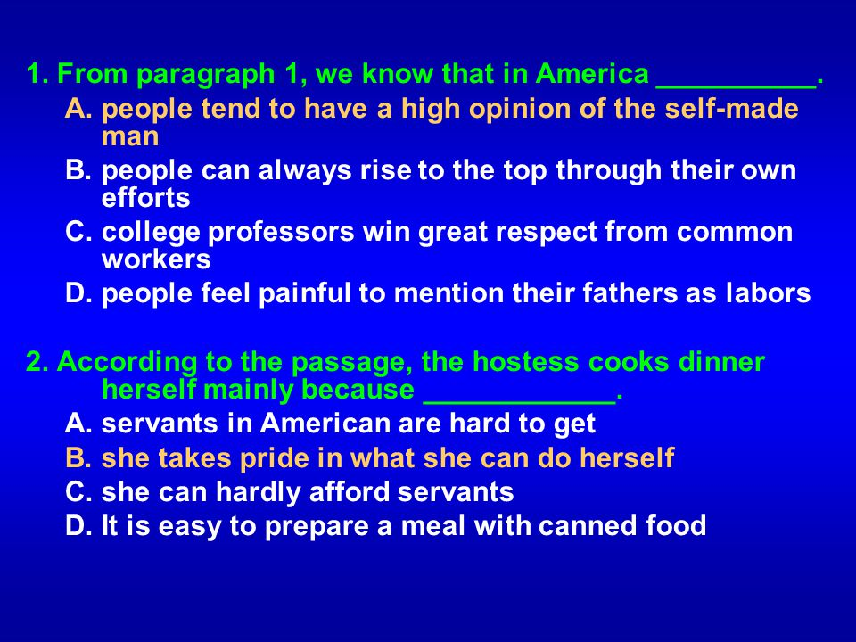 1. From paragraph 1, we know that in America __________.