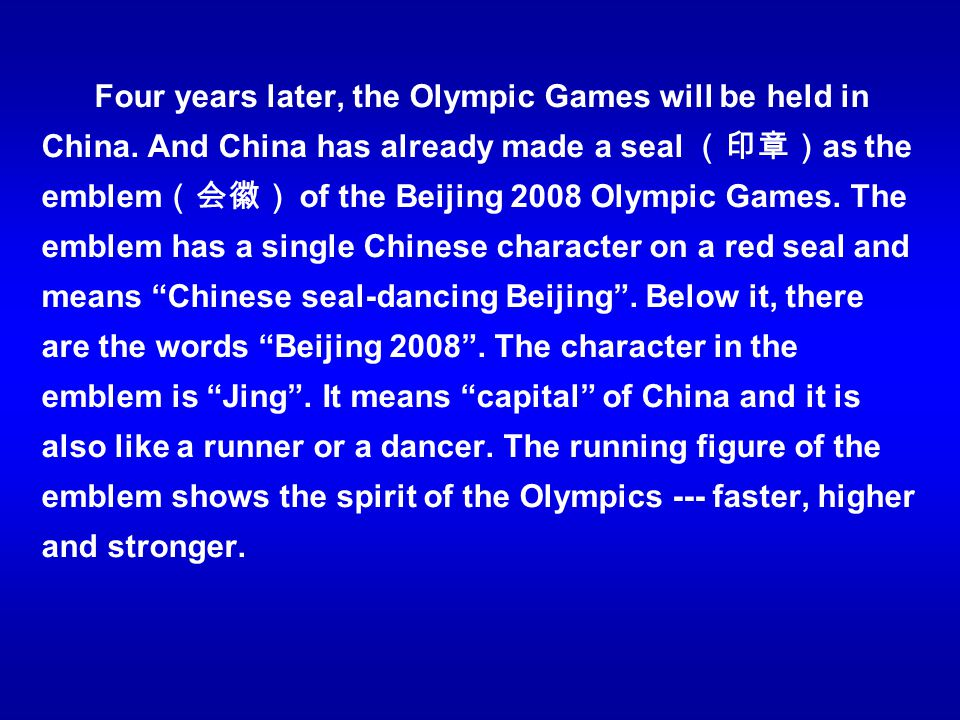 Four years later, the Olympic Games will be held in China
