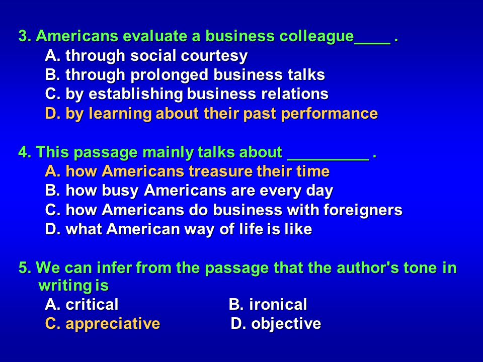 3. Americans evaluate a business colleague____ .