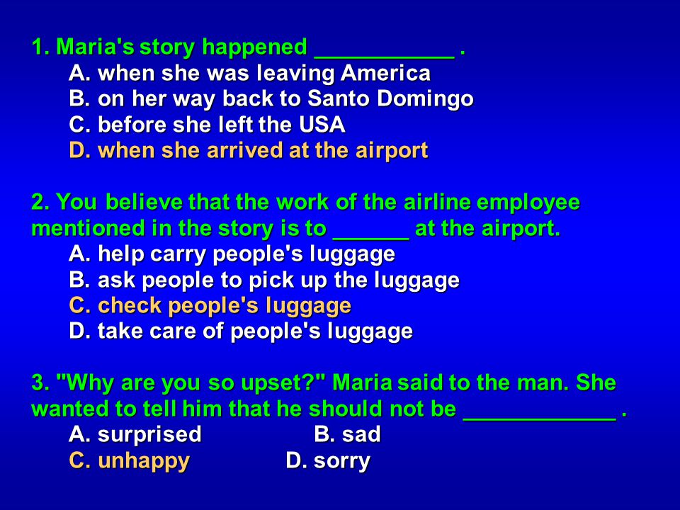 1. Maria s story happened ___________ .
