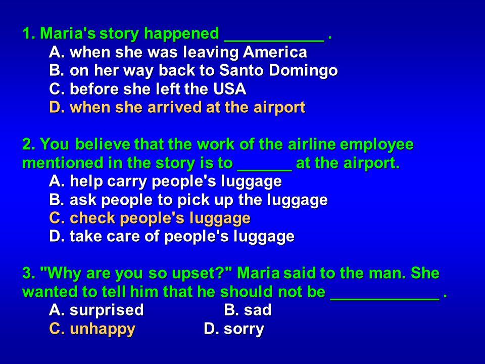 1. Maria s story happened ___________ .
