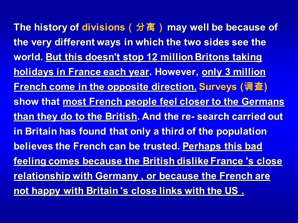 The history of divisions(分离) may well be because of the very different ways in which the two sides see the world.