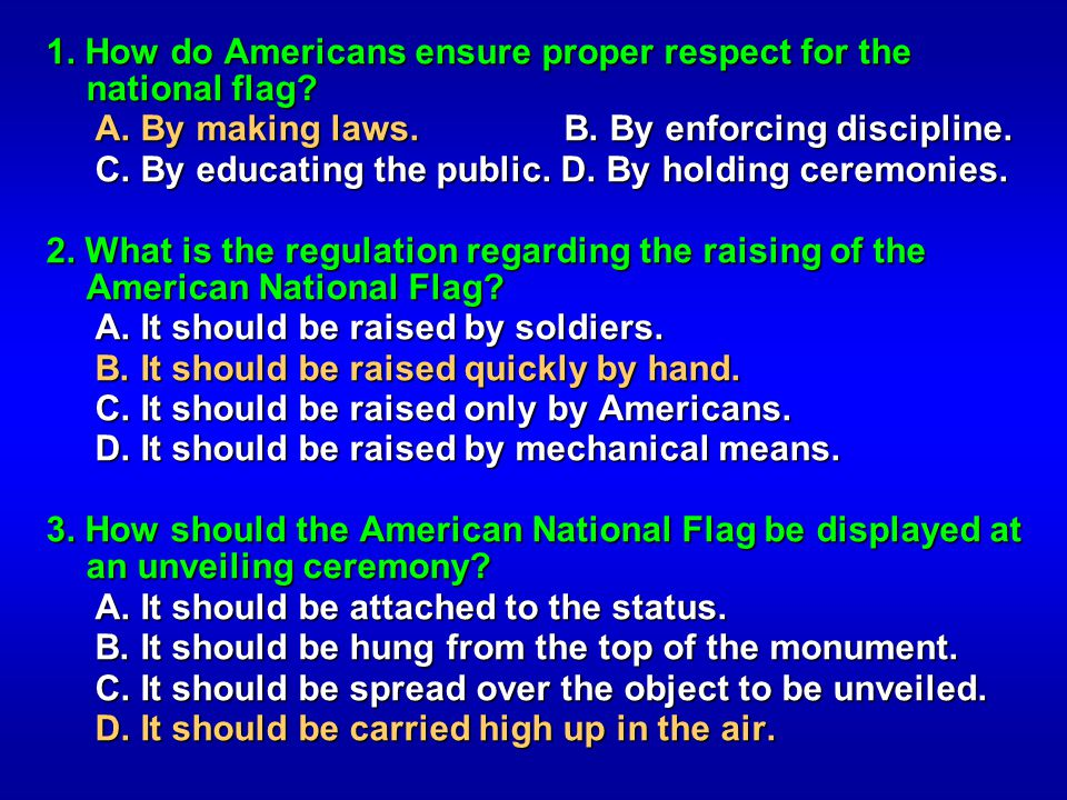 1. How do Americans ensure proper respect for the national flag