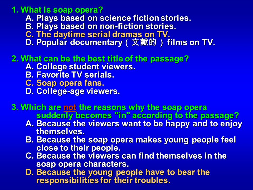 1. What is soap opera A. Plays based on science fiction stories. B. Plays based on non-fiction stories.