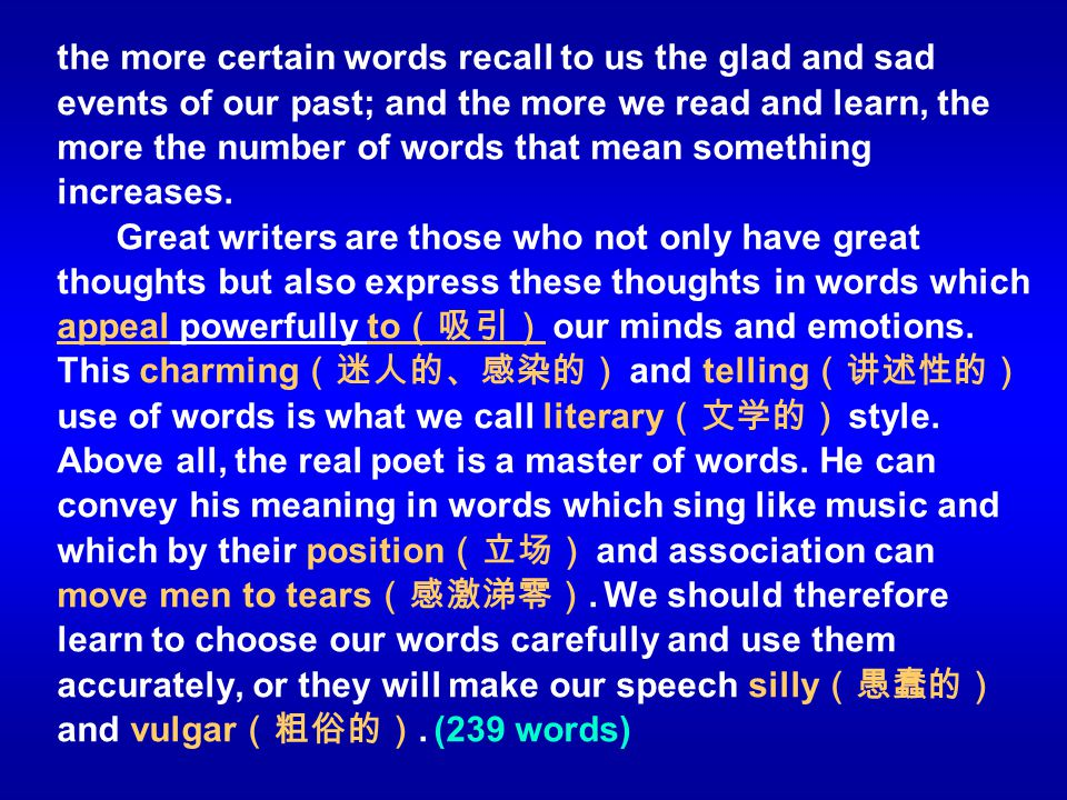 the more certain words recall to us the glad and sad events of our past; and the more we read and learn, the more the number of words that mean something increases.