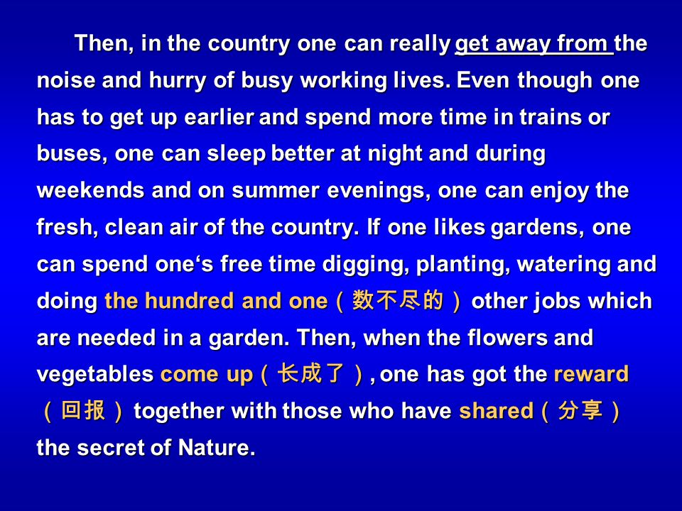 Then, in the country one can really get away from the noise and hurry of busy working lives.
