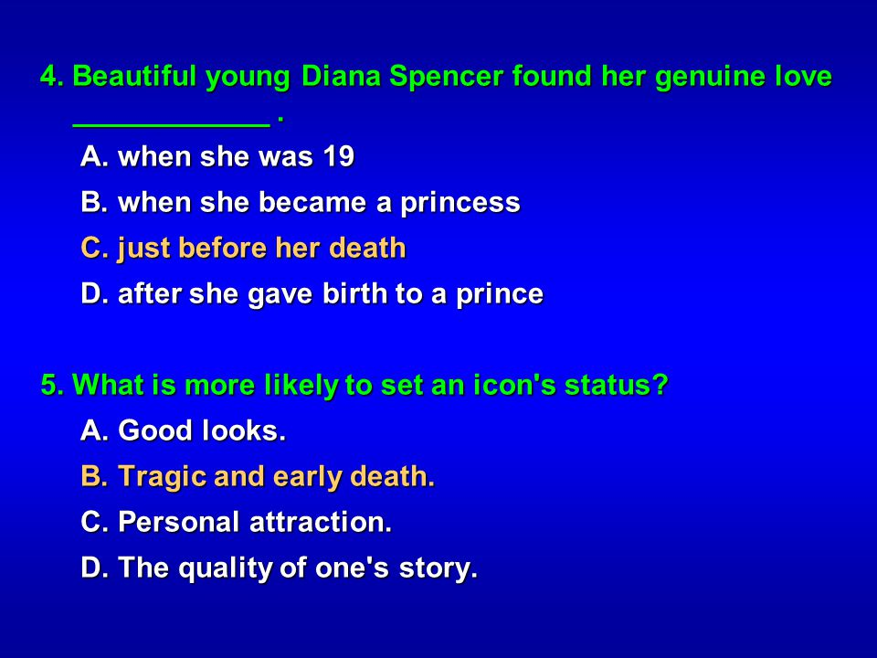 4. Beautiful young Diana Spencer found her genuine love ____________ .