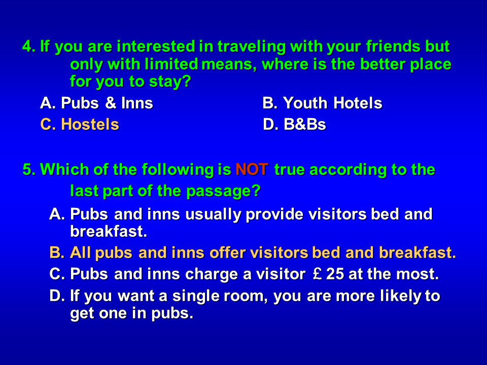 4. If you are interested in traveling with your friends but only with limited means, where is the better place for you to stay