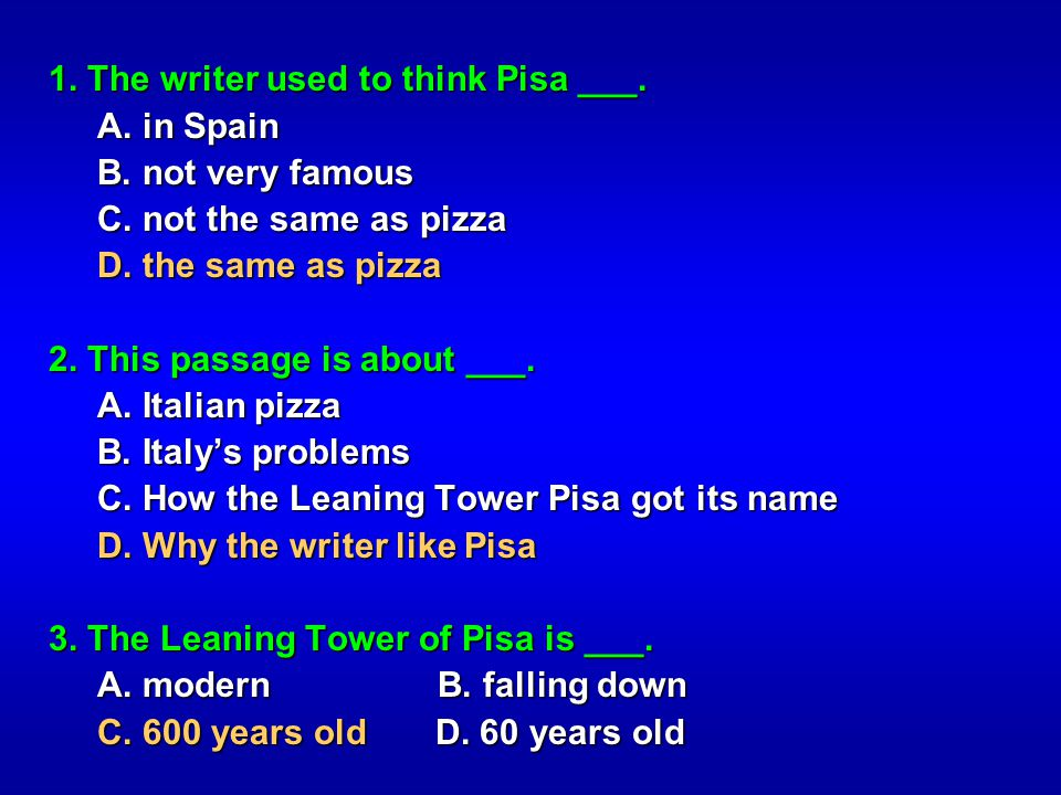 1. The writer used to think Pisa ___.