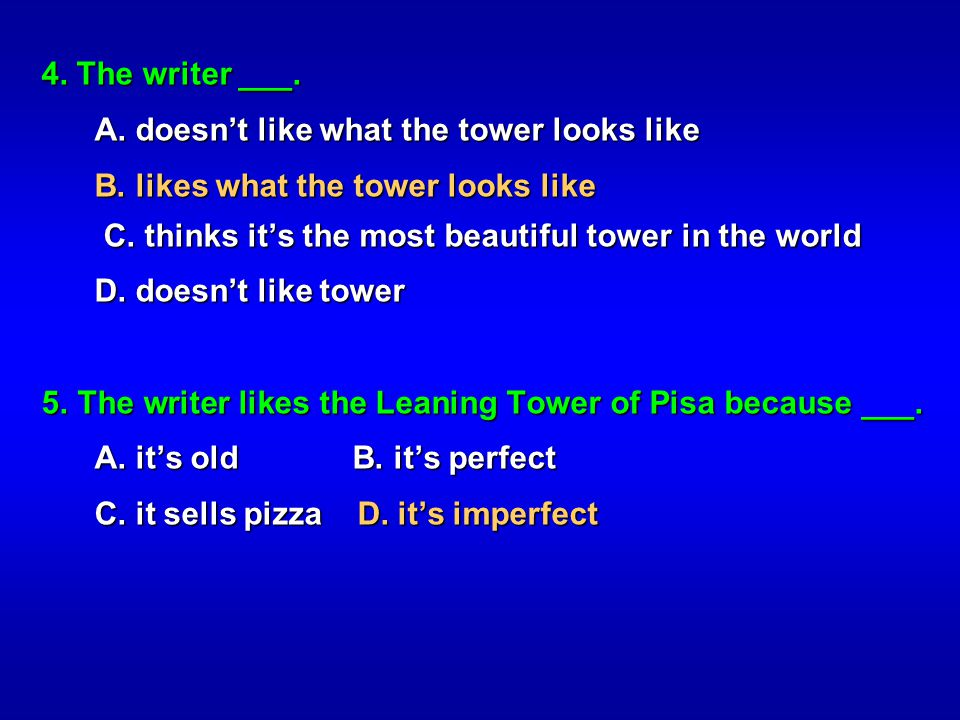 4. The writer ___. A. doesn't like what the tower looks like.