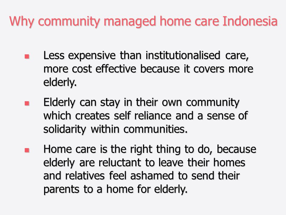 Why community managed home care Indonesia