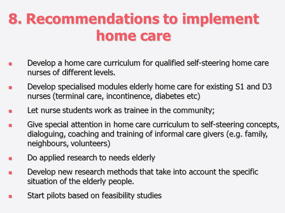 8. Recommendations to implement home care