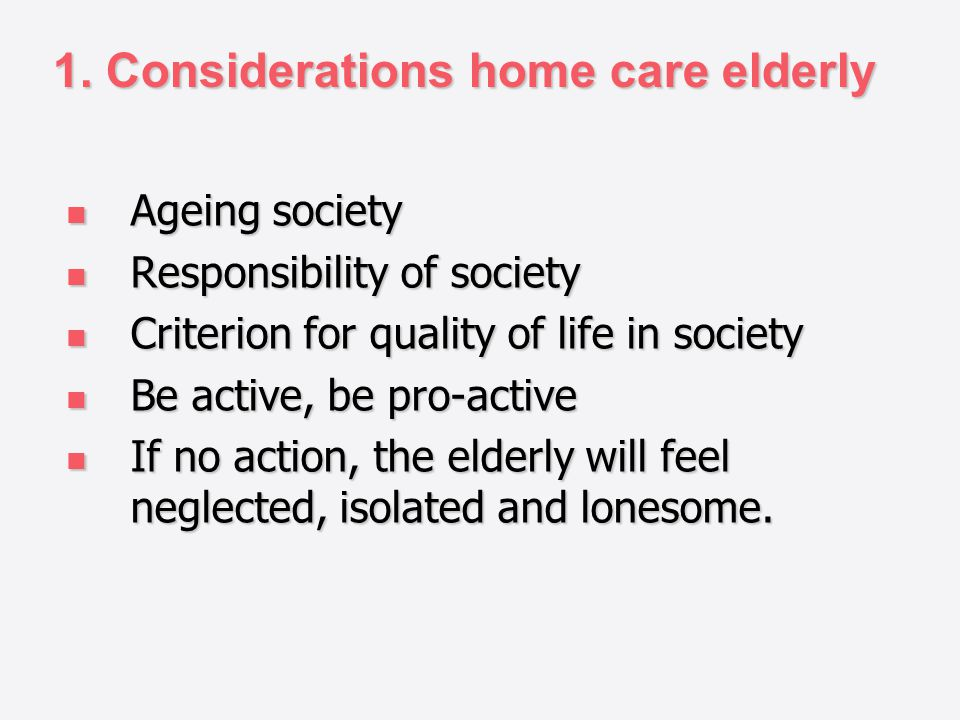 1. Considerations home care elderly