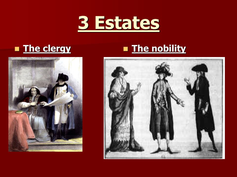 3 Estates The clergy The nobility