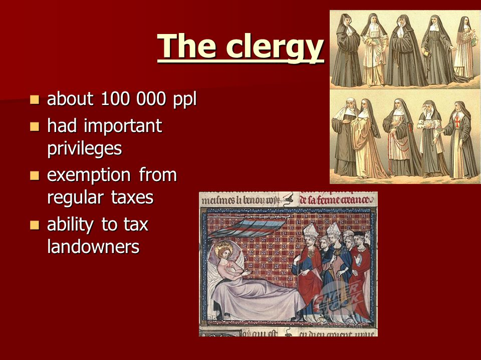 The clergy about ppl had important privileges