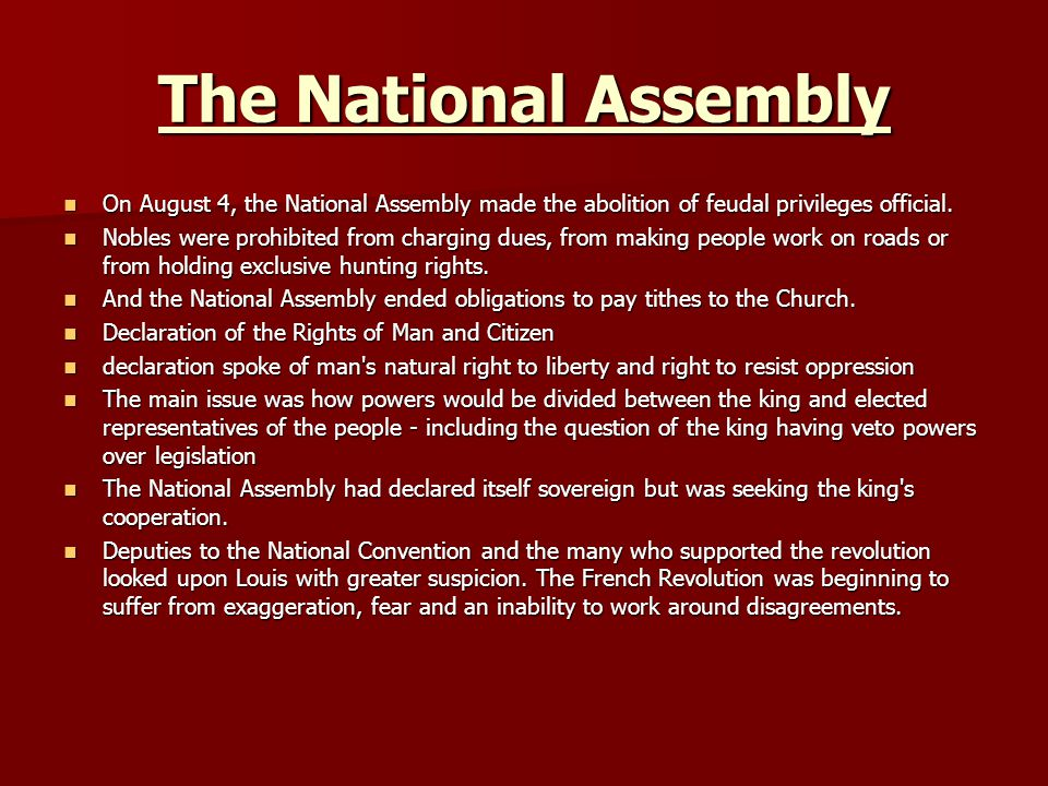 The National Assembly On August 4, the National Assembly made the abolition of feudal privileges official.
