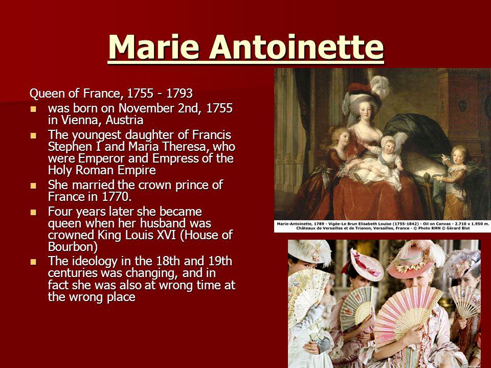 Marie Antoinette Queen of France, 1755 - 1793