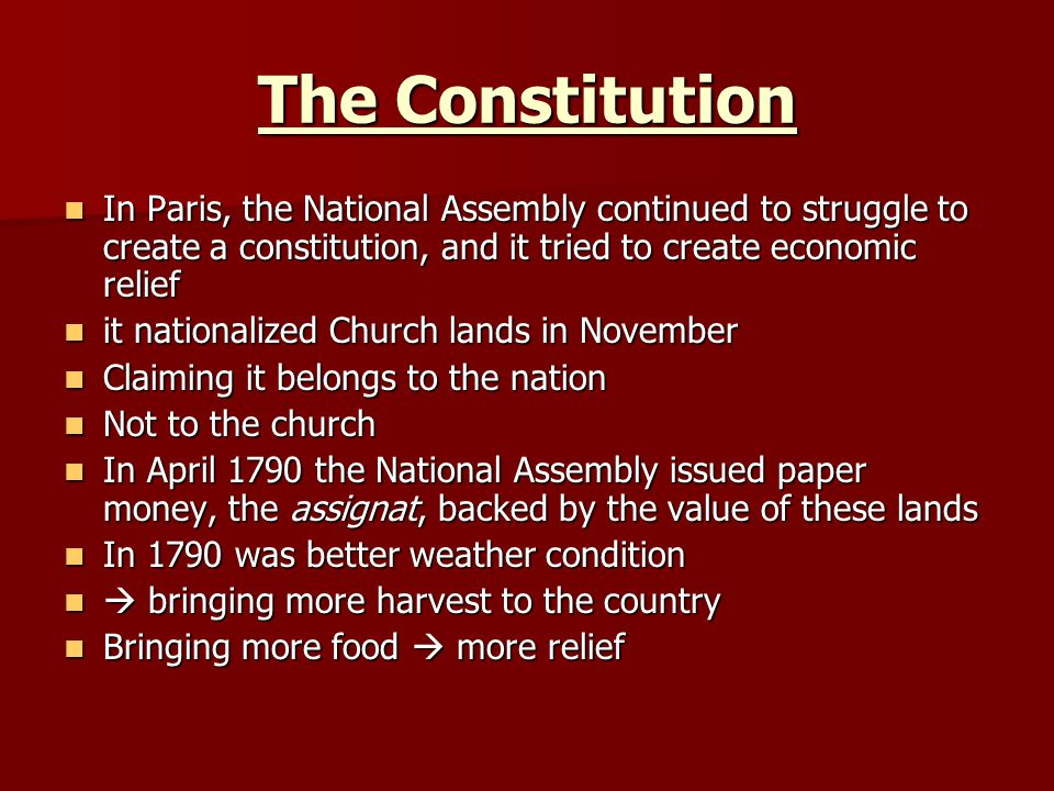 The Constitution In Paris, the National Assembly continued to struggle to create a constitution, and it tried to create economic relief.