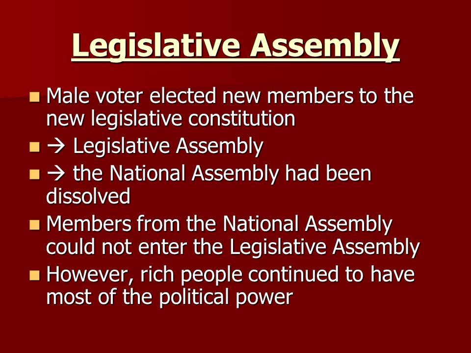 Legislative Assembly Male voter elected new members to the new legislative constitution.  Legislative Assembly.