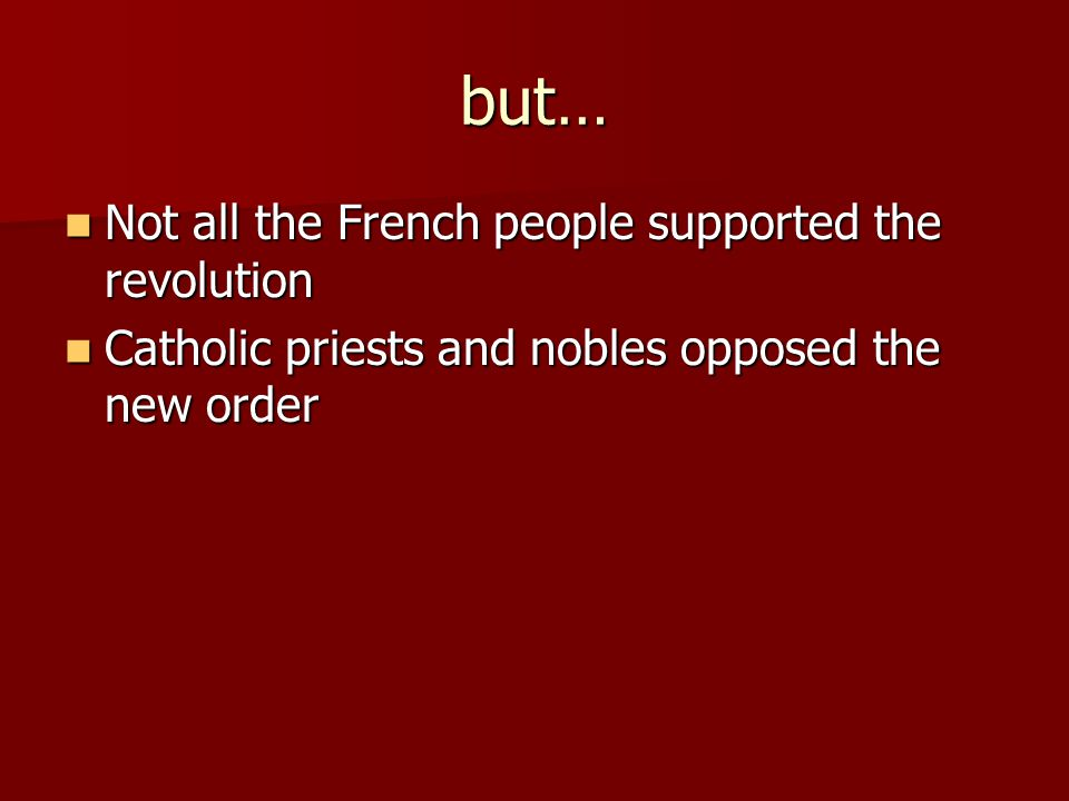but… Not all the French people supported the revolution